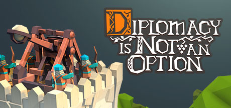 Diplomacy is Not an Option Free Download PC Game