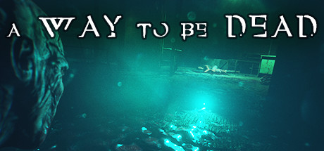 A Way To Be Dead Free Download PC Game